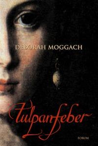 Tulpanfeber - Deborah Moggach